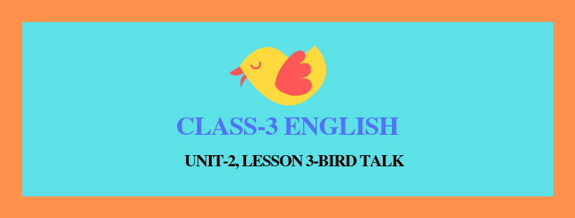 NCERT Solutions for Class 3 English Unit-2 Chapter 3-Bird Talk –